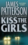 Kiss the Girls (Alex Cross, #2) - James Patterson