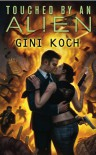 Touched by an Alien - Gini Koch