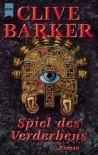 Spiel des Verderbens. - Clive Barker