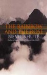The Rainbow and the Rose - Nevil Shute