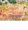 Darger: The Henry Darger Collection at the American Folk Art Museum - Brook Davis Anderson, Michel Thevoz, Henry Darger, John Parnell