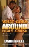 What Goes Around Comes Around - Darrien Lee