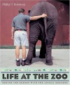 Life at the Zoo: Behind the Scenes with the Animal Doctors - Phillip T. Robinson
