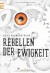 Rebellen der Ewigkeit - Gerd Ruebenstrunk