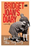 Bridget and Joan's Diary - Bridget Golightly, Joan Hardcastle