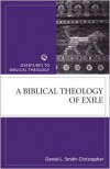 A Biblical Theology of Exile - Daniel L. Smith-Christopher