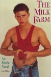 The Milk Farm: An Erotic Novel - Luc Milne