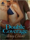 Double Coverage - Mercy Celeste