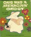 Gus was a Mexican Ghost - Jane Thayer, Seymour Fleishman