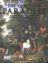 The Quest For Paradise: Visions of Heaven and Eternity in the World's Myths and Religions - John Ashton