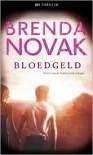 Bloedgeld (Undercover Trilogie #2) - Brenda Novak, Maaike van der Rijst