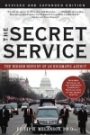 The Secret Service: The Hidden History of an Engimatic Agency - Philip H. Melanson