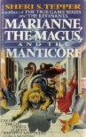 Marianne, the Magus, and the Manticore - Sheri S. Tepper