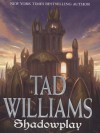 Shadowplay  - Tad Williams