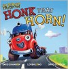 Honk That Horn! - Justin Spelvin, David Shannon, Loren Long