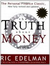 The Truth about Money: Because Money Doesn't Come with Instructions (Audio) - Ric Edelman
