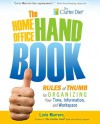 The Home Office Handbook: Rules of Thumb for Organizing Your Time, Information, and Workspace [Kindle Fire Edition] - Lorie Marrero