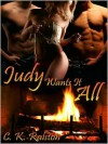 Judy Wants It All - C.K. Ralston