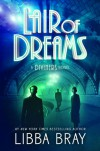 Lair of Dreams: A Diviners Novel - Libba Bray