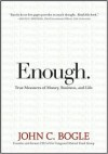 Enough: True Measures of Money, Business, and Life - John C. Bogle