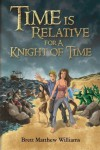 Time is Relative for a Knight of Time - Brett Matthew Williams