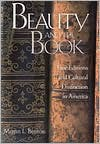 Beauty and the Book: Fine Editions and Cultural Distinction in America - Megan L. Benton