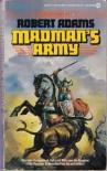 Madman's Army - Robert   Adams