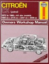 Citroen CX (Petrol)1975-88 Owner's Workshop Manual (Service & Repair Manuals) - John Harold Haynes, A.K. Legg