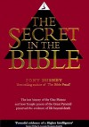 The Secret In The Bible: The Lost History Of The Giza Plateau And How Temple Priests Of The Great Pyramid Preserved The Evidence Of Life Beyond Death - Tony Bushby