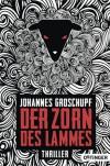 Der Zorn des Lammes - Johannes Groschupf