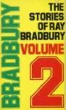 The Stories of Ray Bradbury Volume 2 - Ray Bradbury