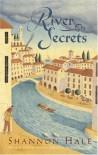 River Secrets - Shannon Hale