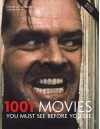 1001 Movies You Must See Before You Die - Steven Jay Schneider, Berr, Geoff Andrew, Linda Badley, Kathryn Bergeron