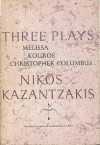 Three Plays: Melissa, Kouros, Christopher Columbus - Nikos Kazantzakis