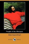 People of the Whirlpool (Dodo Press) - Mabel Osgood Wright