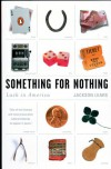 Something for Nothing: Luck in America - Jackson Lears