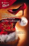 Secret Santa (Harlequin Blaze, #292) - Janelle Denison, Isabel Sharpe, Jennifer LaBrecque