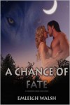 A Chance of Fate (Dominion Creek Pack, #1) - Emleigh Walsh