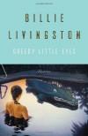 Greedy Little Eyes - Billie Livingston
