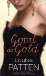 Good As Gold - Louise Patten