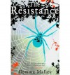 [The Resistance] [by: Gemma Malley] - Gemma Malley