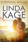 To Professor, with Love - Linda Kage