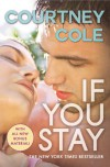 If You Stay  - Courtney Cole