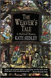 The Weaver's Tale (Roger the chapman, #3) - Kate Sedley