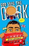 God Save the Dork: The Incredible International Adventures of Robin 'Einstein' Varghese  (Dork Trilogy, #2) - Sidin Vadukut