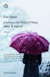 L'inverno che Helen O'Mara smise di sognare - Lisa Moore, Sara Sullam