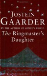 The Ringmaster's Daughter - Jostein Gaarder, James Anderson