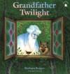 Grandfather Twilight - Barbara Helen Berger