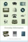 Everyday Information: The Evolution of Information Seeking in America - William Aspray, Barbara M. Hayes