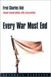 Every War Must End - Fred Charles Iklé